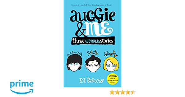 Auggie Me Three Wonder Stories Amazon De R J Palacio