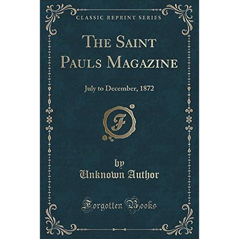 The Saint Pauls Magazine: July to December, 1872 (Classic Reprint)