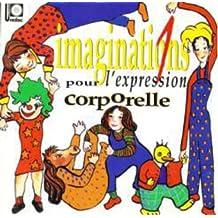 Imaginations pour l'expression corporelle Vol.1