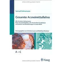 Gesamte Arzneimittellehre: Alle Arzneien Hahnemanns - Die Reine Arzneimittellehre - Die Chronischen Krankheiten und weitere Veröffentlichungen. 3 Bde.