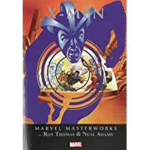 Marvel Masterworks: The X-Men Volume 6 by Drake, Arnold, Thomas, Roy, O'Neil, Denny (2014) Paperback