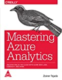 #10: Mastering Azure Analytics: Architecting in the Cloud with Azure Data Lake, HDInsight, and Spark