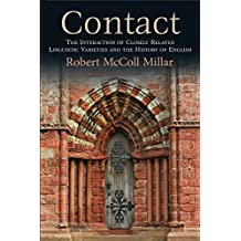 Contact: The Interaction of Closely Related Linguistic Varieties and the History of English