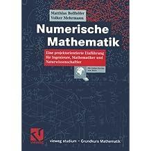 Numerische Mathematik: Eine projektorientierte Einführung für Ingenieure, Mathematiker und Naturwissenschaftler (vieweg studium; Grundkurs Mathematik) (German Edition)