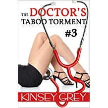 The Doctor's Taboo Torment #3: A Medical Forbidden First Time Menage (The Doctor's Taboo) (English Edition)