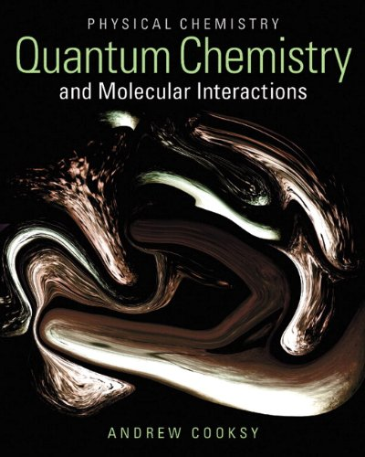 Physical Chemistry: Quantum Chemistry and Molecular Interactions: United States Edition