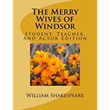 The Merry Wives of Windsor: Student, Teacher, and Actor Edition