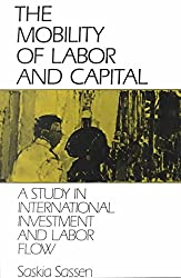 [(The Mobility of Labor and Capital : A Study in International Investment and Labor Flow)] [By (author) Saskia Sassen] published on (July, 1990)