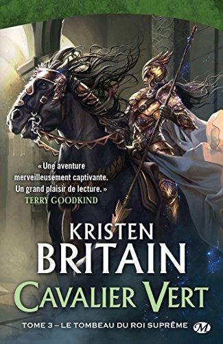 Le Tombeau du roi-suprême: Cavalier Vert, T3 par Kristen Britain