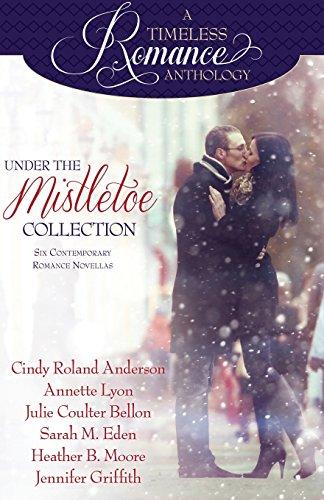 Under the Mistletoe: Volume 14 (A Timeless Romance Anthology)