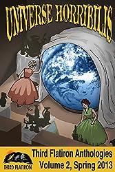 Universe Horribilis (Third Flatiron Anthologies Book 4)
