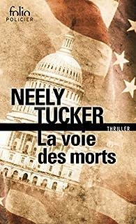 La voie des morts par Neely Tucker