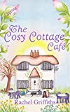 Spring at The Cosy Cottage Cafe: A heart-warming story of friendship and new beginnings