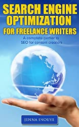 Search Engine Optimization for Freelance Writers: A complete primer on SEO for content creators. (English Edition)