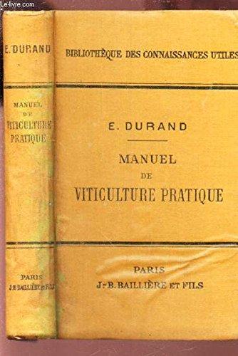 MANUEL DE VITICULTURE PRATIQUE / BIBLIOTHEQUE DES CONNAISSANCES UTILES