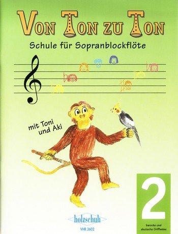 Von Ton zu Ton Band 2 inkl. Bleistift -- die Fortsetzung der Schule für Sopranblockflöte mit Toni und Aki (Barocke und Deutsche Griffweise) - Noten/sheet music