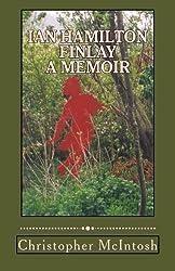 Ian Hamilton Finlay - A Memoir