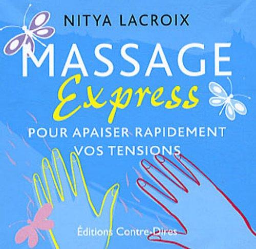 Massage Express : Pour apaiser rapidement vos tensions par Nitya Lacroix