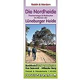 Radeln & Wandern  DIE NORDHEIDE: Themenwege und Radrouten im Herzen der Lüneburger Heide - Buchholz bis Schneverdingen - Oberhaverbeck - Seevetal - Wilseder Berg - Freizeitkarte 1:40.000