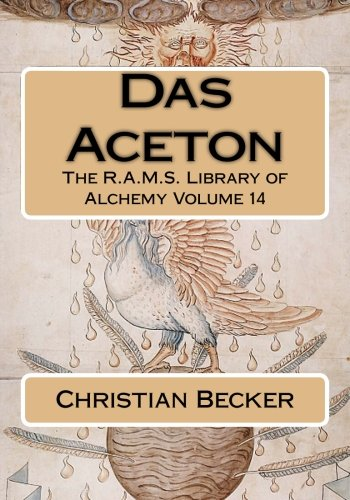 Das Aceton (The R.A.M.S. Library of Alchemy, Band 14)