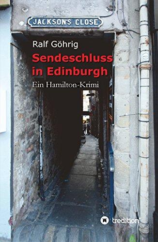 Sendeschluss in Edinburgh (Bob Hamilton Krimi 6)