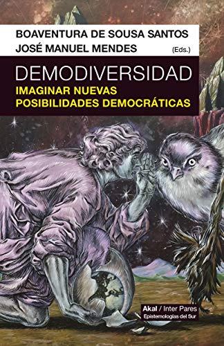 Demodiversidad. Imaginar nuevas posibilidades democráticas (Inter pares)