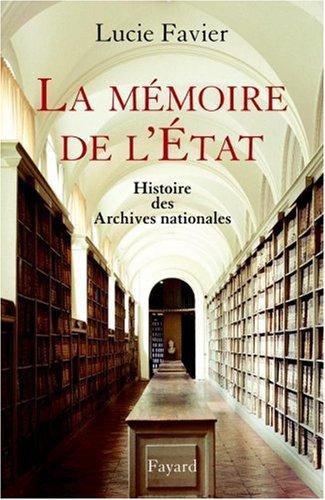 La mémoire de l'état : Histoire des archives nationales