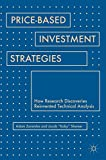 Price-Based Investment Strategies: How Research Discoveries Reinvented Technical Analysis