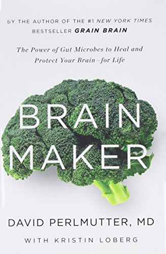brain-maker-the-power-of-gut-microbes-to-heal-and-protect-your-brain-for-life