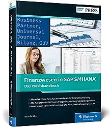 Finanzwesen in SAP S/4HANA: Das Praxishandbuch - Der aktuelle Ratgeber für alle SAP FI-Anwender (SAP PRESS)