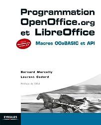 Programmation OpenOffice.org  et LibreOffice: Macros OOoBASIC et API - Couvre OpenOffice.org version 3.3