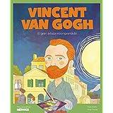 Vincent van Gogh: El gran artista incomprendido: 22 (Mis pequeños héroes)