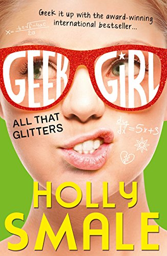 All That Glitters (Geek Girl, Book 4) por Holly Smale