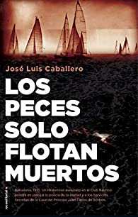 Los peces solo flotan muertos par José Luis Caballero