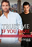Trust Me If You Dare by LB Gregg (November 01,2011)