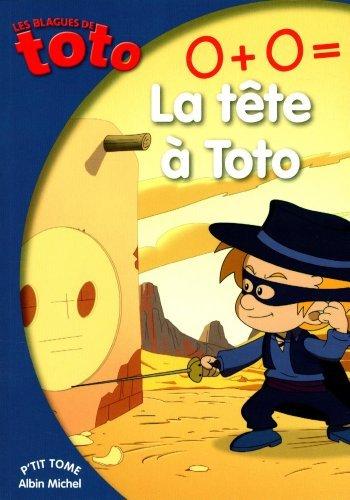 Les Blagues de Toto, Tome 19 : 0 + 0 = la tête à Toto de Valérie Videau (3 janvier 2014) Broché