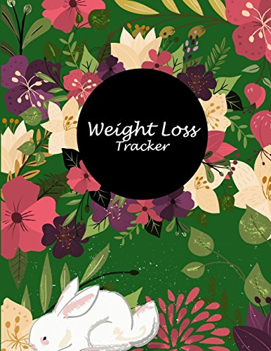 Weight Loss Tracker: Floral Flowers Book, Weekly Menu Meal Plan And Weekly Workout Progress Planner Large Print 8.5