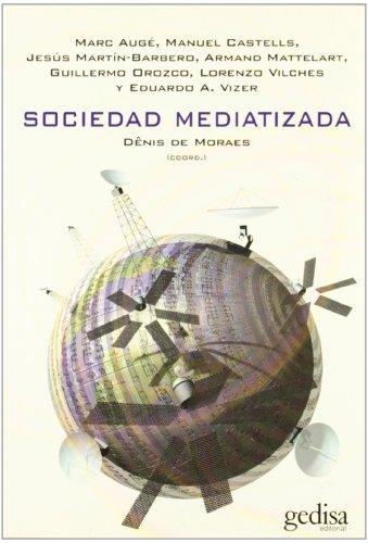Sociedad mediatizada (Bip Filosofia) por Jesús Martín-Barbero