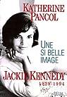 Une si belle image. Jackie Kennedy par Pancol