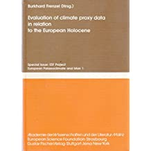 Evaluation of Climate Proxy Data in Relation to the European Holocene (Palaoklimaforschung/Palaeoclimate Research, Vol 6)