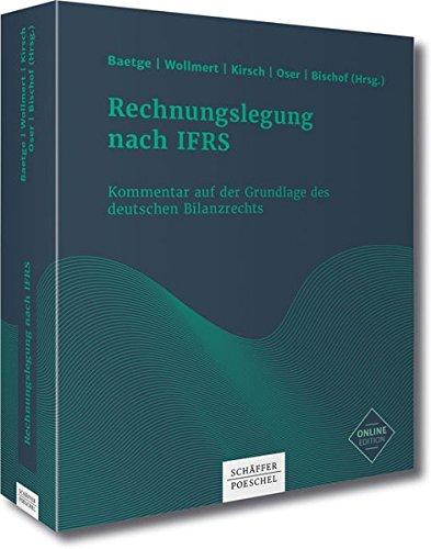 Rechnungslegung nach IFRS: Kommentar auf der Grundlage des deutschen Bilanzrechts
