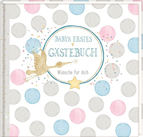 Gästebuch - Baby Shower - Babys erstes Gästebuch: Wünsche für dich