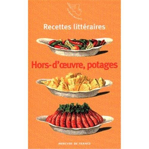 Recettes littéraires, I:Hors d'œuvre froids et chauds, potages
