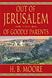 Out of Jerusalem, Vol. 1: Of Goodly Parents