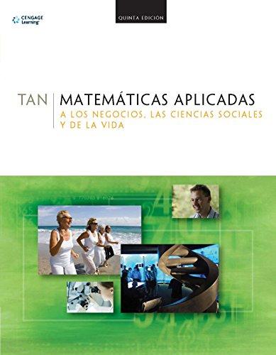 Matemáticas Aplicadas A Los Negocios, Las Ciencias Sociales - 5ª Edición por Soo Tang Tan