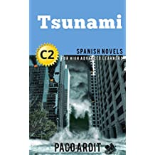 Spanish Novels: Short Stories for High Advanced Learners C2 - Grow Your Vocabulary and Learn Spanish While Having Fun! (Tsunami)