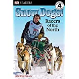 DK Readers L4: Snow Dogs!: Racers of the North (DK Readers Level 4)