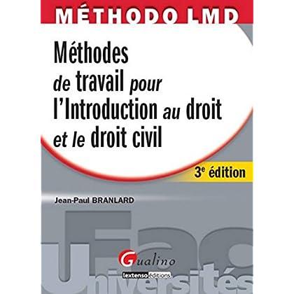 Méthodes de travail pour l'introduction au droit et le droit civil, 3ème éditon