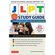 JLPT Study Guide: The Complete Guide to Passing the Japanese Language Proficiency Test (N5 Level) (Free MP3 audio recordings and printables) (English Edition)