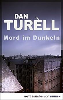 Mord im Dunkeln: Kopenhagen-Krimi (Der namenlose Journalist 1) von [Turèll, Dan]